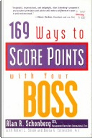 169 Ways to Score Points With Your Boss by Donna Estreicher, Robert L. Shook, Alan R. Schonberg