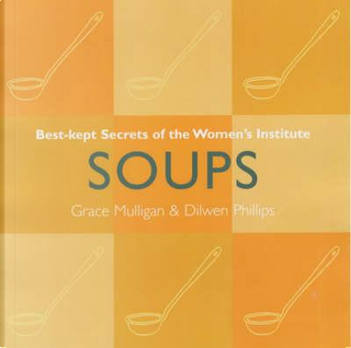Soups by Dilwen Phillips
