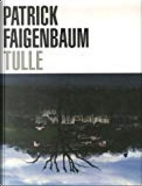 Patrick Faigenbaum, Tulle by Jean-François Chevrier