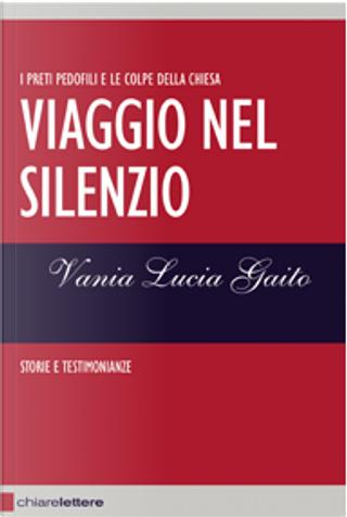 Viaggio nel silenzio by Vania Gaito