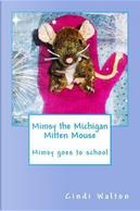 Mimsy the Michigan Mitten Mouse by Cindi Walton