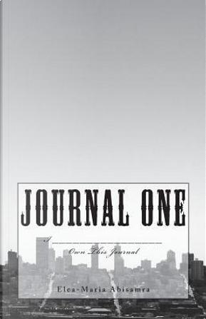 Journal One by Miss Elea-Maria Abisamra
