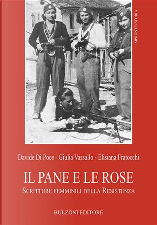 Il pane e le rose by Davide Di Poce, Elisiana Fratocchi, Giulia Vassallo