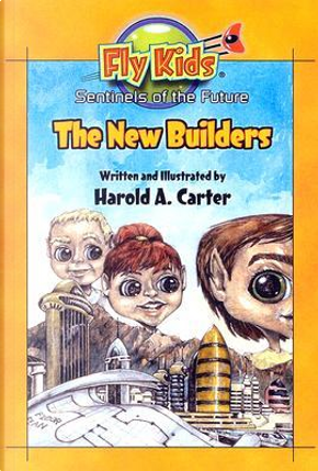Fly Kids, Sentinels of the Future by Harold A. Carter
