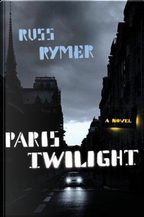 Paris Twilight by Russ Rymer