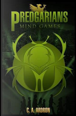 Mind Games by C. A. Ardron