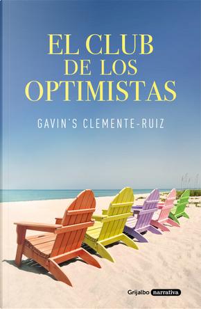 El club de los optimistas by Gavin's Clemente-Ruiz