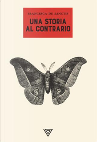 Una storia al contrario by Francesca De Sanctis