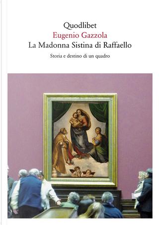 La Madonna Sistina di Raffaello by Eugenio Gazzola