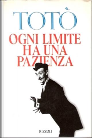 Ogni limite ha una pazienza by Totò