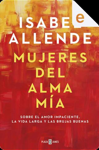 Mujeres del alma mia by Isabel Allende