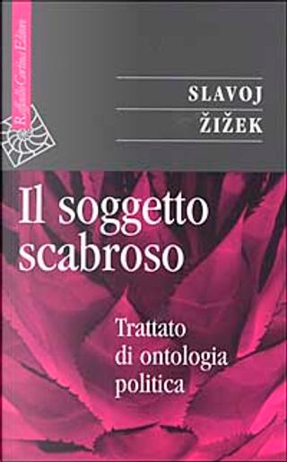 Il soggetto scabroso by Slavoj Zizek