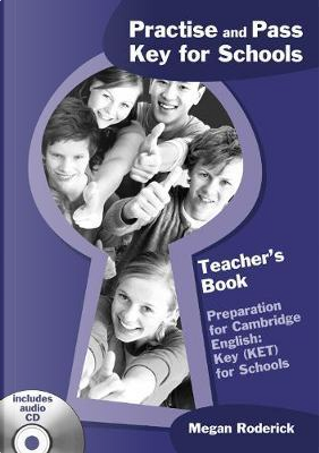 Practice and Pass Key for Schools. Teacher's Book + Audio CD by Megan Roderick