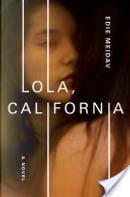 Lola, California by Edie Meidav