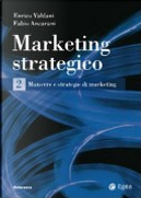 Marketing strategico. Vol. 2 by Enrico Valdani, Fabio Ancarani
