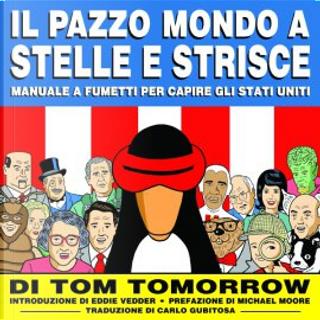Il pazzo mondo a stelle e strisce by Tom Tomorrow