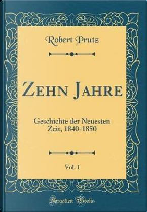 Zehn Jahre, Vol. 1 by Robert Prutz