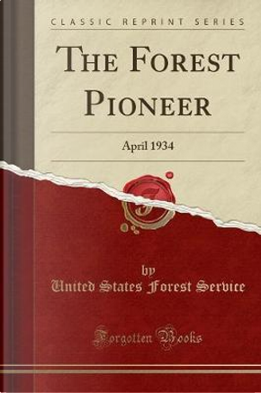The Forest Pioneer by United States Forest Service