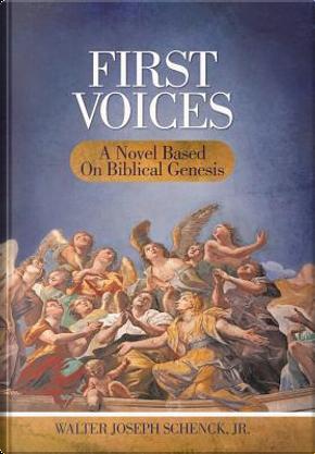 First Voices by Walter Joseph, Jr. Schenck
