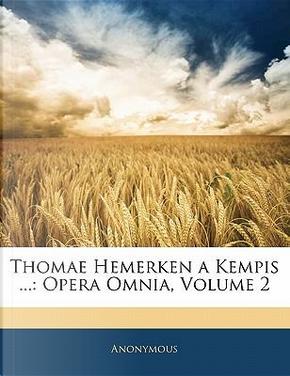 Thomae Hemerken a Kempis . by ANONYMOUS