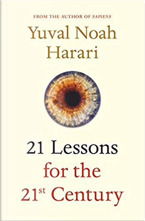21 Lessons for the 21st Century by Yuval Noah Harari