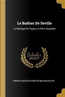 Le Barbier de Seville by Pierre Augustin Caron de Beaumarchais