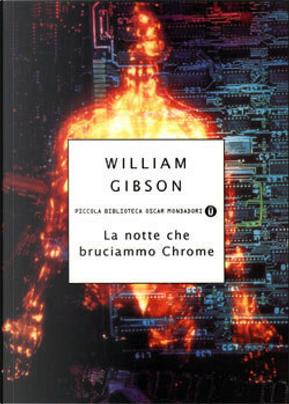 La notte che bruciammo Chrome by William Gibson