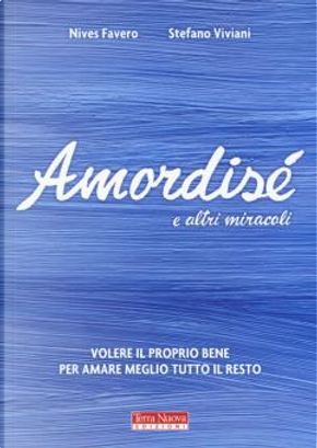 Amordisé e altri miracoli by Nives Favero, Stefano Viviani