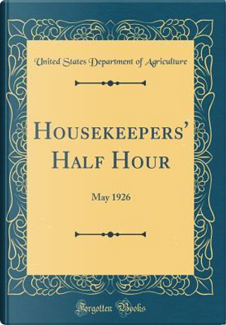 Housekeepers' Half Hour by United States Department of Agriculture