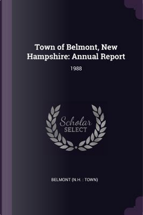 Town of Belmont, New Hampshire by Belmont Belmont
