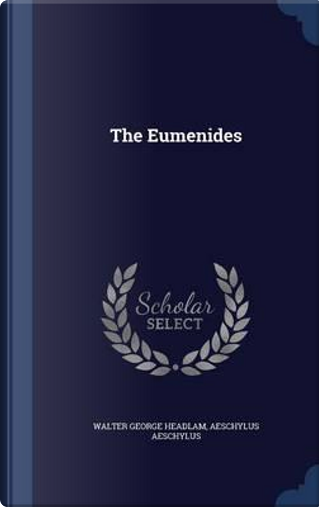 The Eumenides by Walter George Headlam