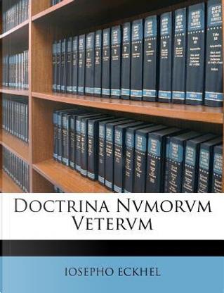 Doctrina Nvmorvm Vetervm by Iosepho Eckhel