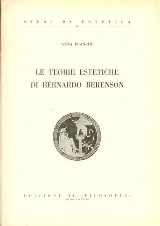 Le teorie estetiche di Bernardo Berenson by Anna Franchi