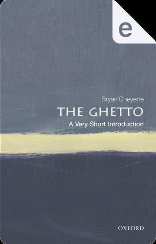 The Ghetto by Bryan Cheyette