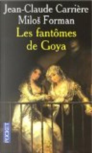 Les fantômes de Goya by Jean-Claude Carriere