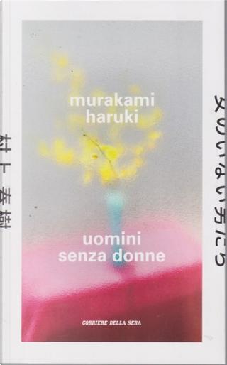 Uomini senza donne by Haruki Murakami