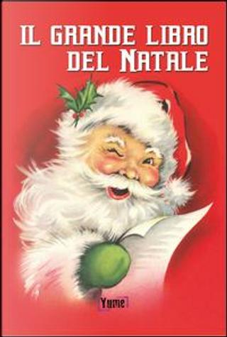 Il grande libro del Natale by Babbo Natale