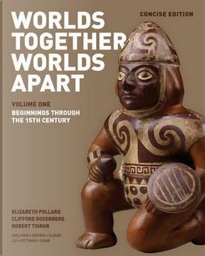 Worlds Together, Worlds Apart by Elizabeth Pollard