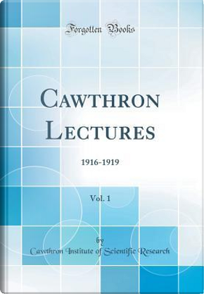 Cawthron Lectures, Vol. 1 by Cawthron Institute of Scientif Research