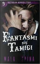 Fantasmi sul Tamigi by Mala Spina