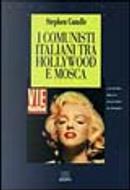 I comunisti italiani tra Hollywood e Mosca by Stephen Gundle