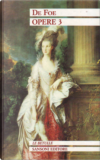 Opere, vol.3 by Daniel Defoe