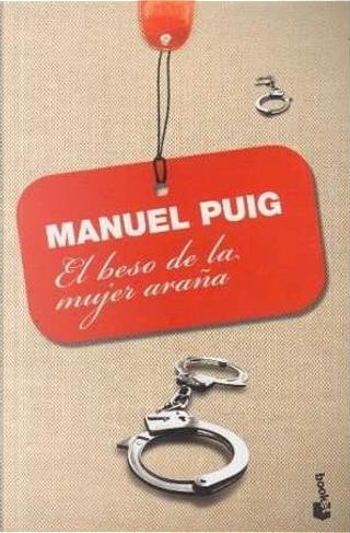 El beso de la mujer araña by Manuel Puig