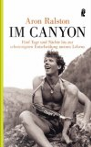 Im Canyon by Aron Ralston
