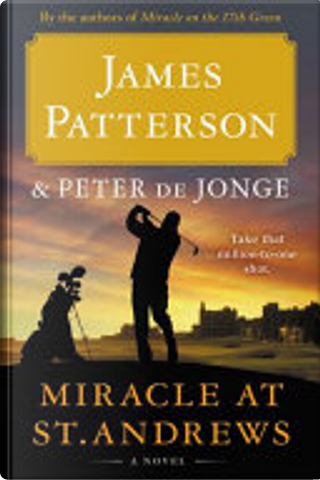 Miracle at St. Andrews by James Patterson, Peter De Jonge