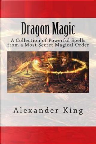 Dragon Magic by Alexander King