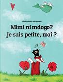 Mimi ni mdogo? Je suis petite, moi ? by Philipp Winterberg