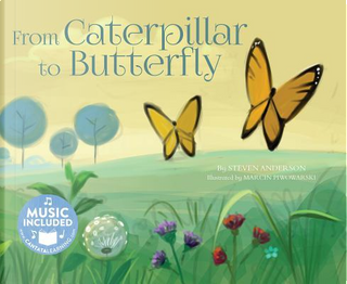 From Caterpillar to Butterfly by Steven Anderson