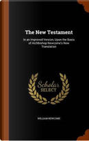The New Testament by William Newcome