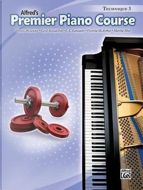 Alfred's Premier Piano Course Technique 3 by Dennis Alexander